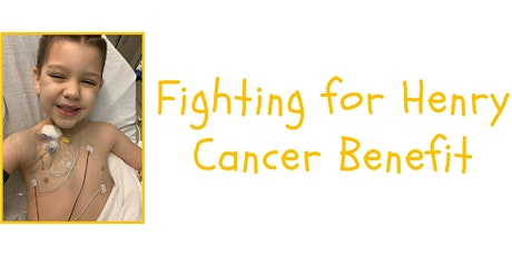 Fighting For Henry - Cancer Benefit tickets