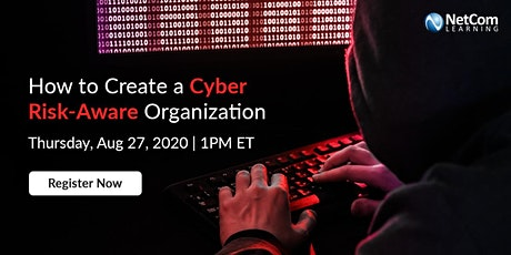 Webinar - How to Create a Cyber Risk-Aware Organization tickets