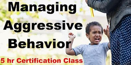 Managing Aggressive Behaviors Certification Class tickets