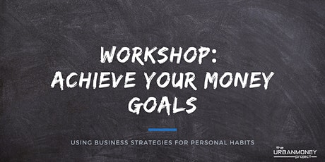 Workshop: Achieve Your Money Goals tickets