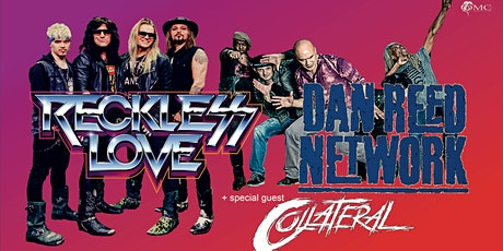 RECKLESS LOVE + DAN REED NETWORK ( special guest COLLATERAL  ) tickets