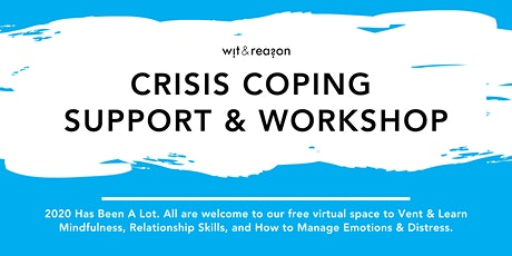 Crisis Coping Support and Workshop - Recurring with New Topic Each Day! tickets