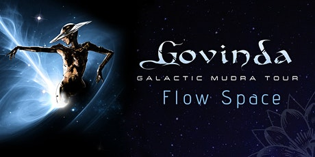 Govinda at Flow Space tickets
