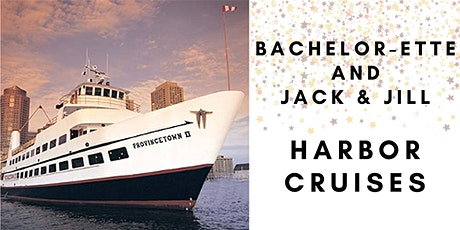Bachelor-ette & Jack and Jill Harbor Cruises tickets