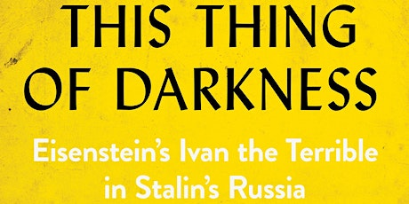 Eisenstein's Ivan the Terrible in Stalin's Russia tickets