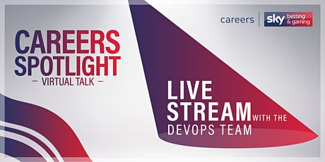Sky Betting & Gaming Virtual Careers Spotlight - DevOps tickets