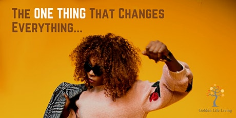 The ONE THING That Changes Everything... tickets