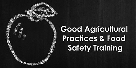 3-Day Good Agricultural Practices and Food Safety Training tickets