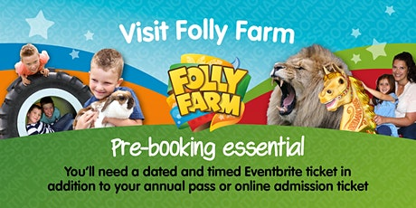 Pre-booked ticket for Folly Farm tickets