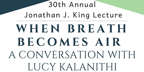 30th Ann. King Lecture: When Breath Becomes Air, Convo. with Lucy Kalanithi tickets