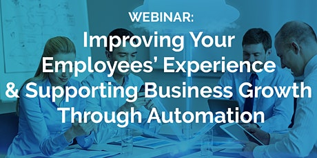 Improving  Your Employees' Experience & Supporting Growth with Automation tickets