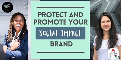 Protect and Promote Your Social Impact Brand tickets