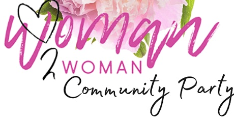 Woman 2 Woman Social Distancing Community Party!!! tickets