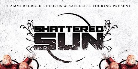 SHATTERED SUN tickets