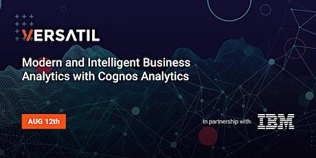 Modern and Intelligent Business Analytics with Cognos Analytics tickets