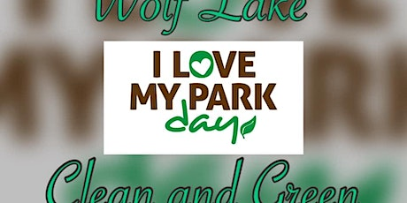 I Love My Park Day- Wolf Lake Clean and Green tickets
