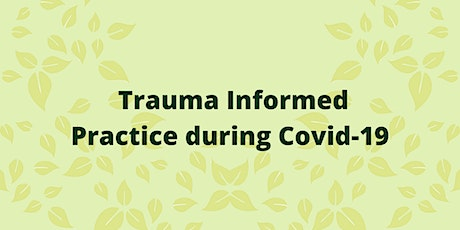 Trauma Informed Practice during COVID-19 tickets