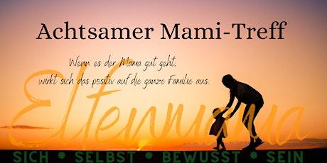 Achtsamer Mami-Treff Tickets