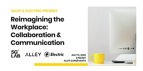 Reimagining the Workplace with Electric: Collaboration & Communication tickets
