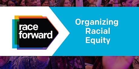 Organizing Racial Equity: Shifting Power - Virtual 8/25/20 tickets