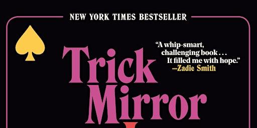 """Jia Tolentino: """"Trick Mirror"""""""
