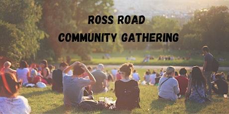 Ross Road Community Gathering tickets