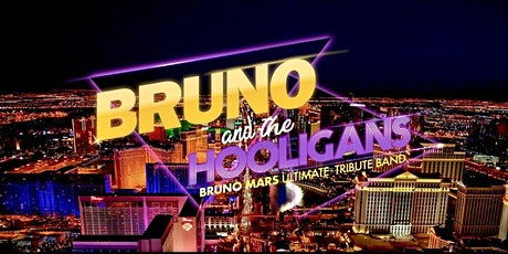 Concerts In Your Car -  BRUNO and The HOOLIGANS-Bruno Mars Ultimate Tribute tickets