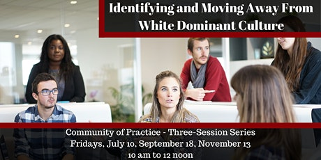 Identifying and Moving Away From White Dominant Culture tickets
