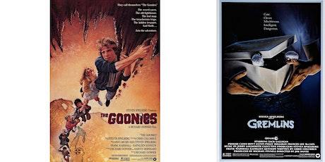 1.) The Goonies  2.) Gremlins tickets
