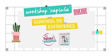4to workshop cápsula CONTROL DE ESFÍNTERES @lostalleresdemama @dra.carlaors entradas