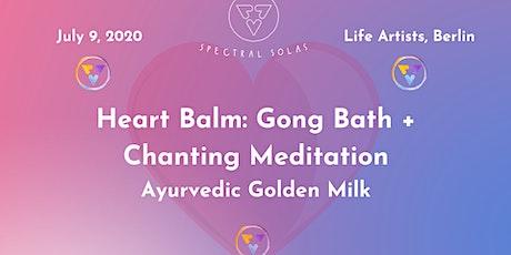 Heart Balm: Gong Bath + Chanting Meditation billets