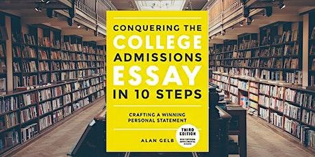 Conquering the College Essay Webinar -  Alan Gelb, Author & Essay Coach tickets
