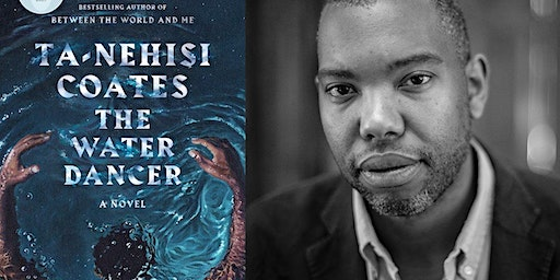 "Book Club: ""The Water Dancer"" by Ta-Nehisi Coates"