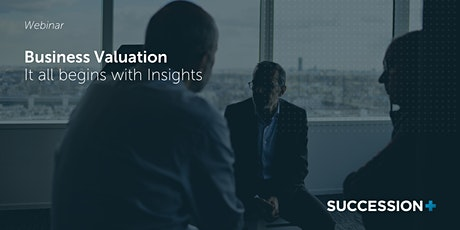 Business Valuation - It all begins with Insights tickets