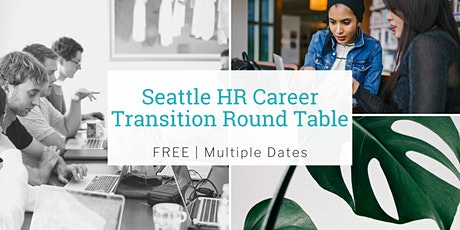 Seattle HR Career Transition Round Table tickets