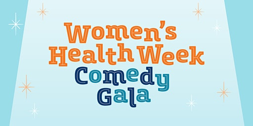 Women's Health Week Comedy Gala