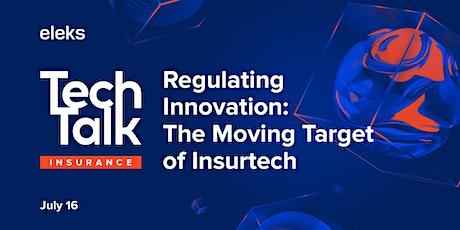 ELEKS TechTalk Regulating Innovation: The Moving Target of Insurtech tickets
