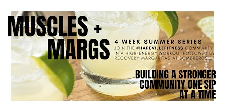 Muscles + Margs | 4 Week Summer Series tickets