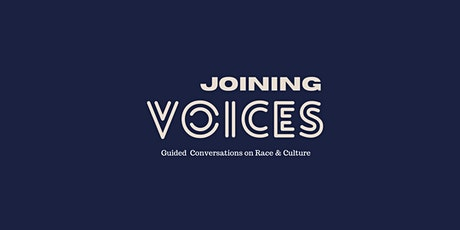 Joining Voices: Guided Small Group Discussions on Race and Culture tickets