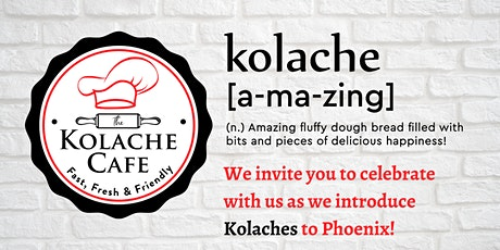 The Kolache Cafe Grand Opening In Phoenix!  Ahwatukee! tickets