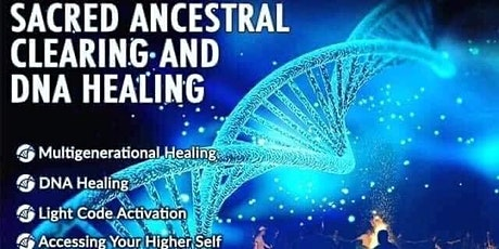 Sacred Ancestral Clearing and DNA Healing Workshop tickets