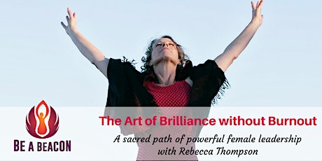 ONLINE Jul17 Art of Brilliance without Burnout with Rebecca Thompson tickets