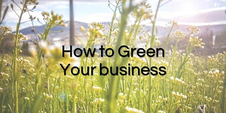 How to Green your Business Workshop (online) tickets