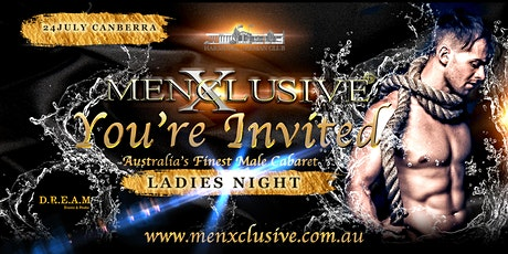 Canberra ladies Night MenXclusive Live 24 July tickets