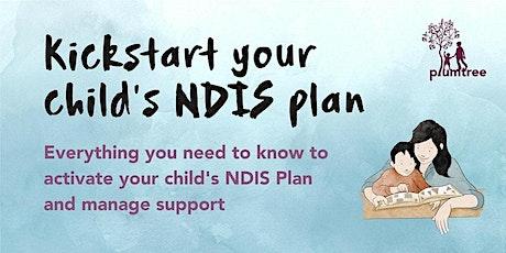 Kickstart your child's NDIS Plan • Online tickets