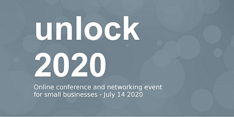 Unlock 2020 - Conference and Networking Event for Small Businesses tickets