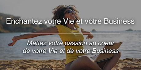 Séminaire Enchantez votre Vie et votre Business - Août 2020 billets