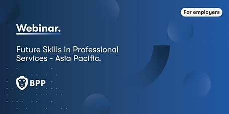 Future Skills in Professional Services - Asia Pacific. tickets