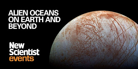 Alien Oceans on Earth and Beyond: On-demand recording tickets