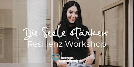 Resilienz Workshop - Die Seele stärken Tickets